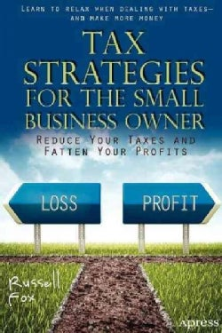 Tax Strategies for the Small Business Owner: Reduce Your Taxes and Fatten Your Profits (Paperback)