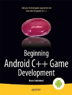 Beginning Android C++ Game Development (Paperback)