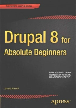 Drupal 8 for Absolute Beginners (Paperback)