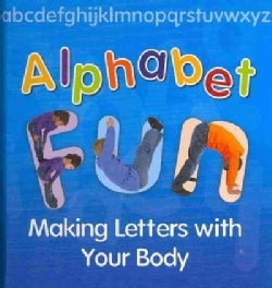 Alphabet Fun: Making Letters With Your Body (Hardcover)