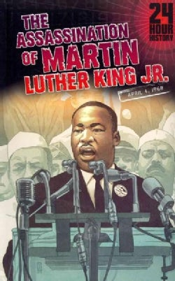 The Assassination of Martin Luther King, Jr: April 4, 1968 (Paperback)