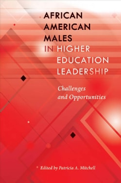 African American Males in Higher Education Leadership: Challenges and Opportunities (Paperback)