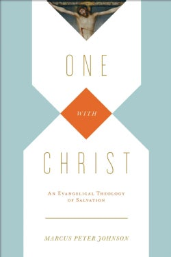 One With Christ: An Evangelical Theology of Salvation (Paperback)