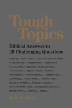 Tough Topics: Biblical Answers to 25 Challenging Questions (Paperback)