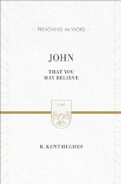 John: That You May Believe, English Standard Version (Hardcover)