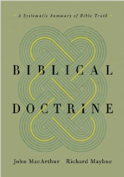Biblical Doctrine: A Systematic Summary of Bible Truth (Hardcover)