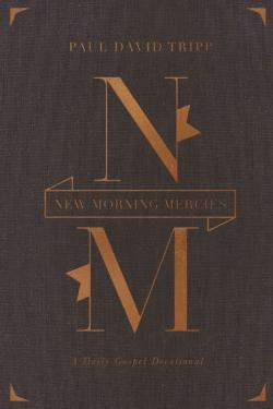 New Morning Mercies: A Daily Gospel Devotional (Hardcover)