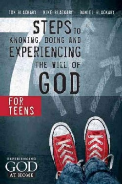 7 Steps to Knowing, Doing and Experiencing the Will of God: For Teens (Paperback)