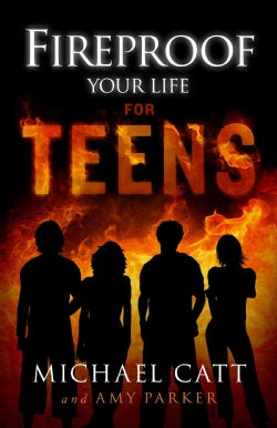 Fireproof Your Life for Teens (Paperback)