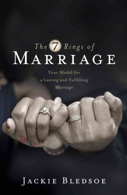 The 7 Rings of Marriage: Your Model for a Lasting and Fulfilling Marriage (Paperback)