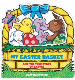 My Easter Basket and the True Story of Easter (Board book)