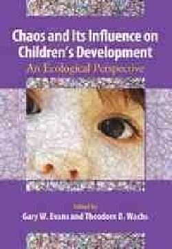 Chaos and Its Influence on Children's Development: An Ecological Perspective (Hardcover)