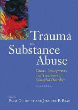 Trauma and Substance Abuse: Causes, Consequences, and Treatment of Comorbid Disorfers (Hardcover)
