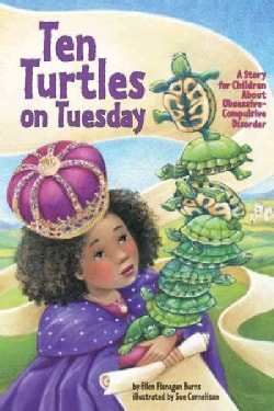 Ten Turtles on Tuesday: A Story for Children About Obsessive-compulsive Disorder (Hardcover)