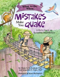 What to Do When Mistakes Make You Quake: A Kid's Guide to Accepting Imperfection (Paperback)