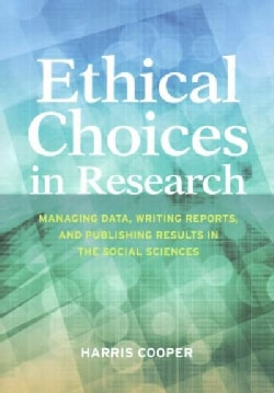 Ethical Choices in Research: Managing Data, Writing Reports, and Publishing Results in the Social Sciences (Paperback)