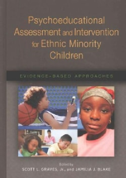 Psychoeducational Assessment and Intervention for Ethnic Minority Children: Evidence-Based Approaches (Hardcover)
