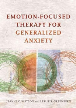 Emotion-Focused Therapy for Generalized Anxiety (Hardcover)