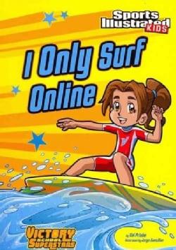 I Only Surf Online (Paperback)