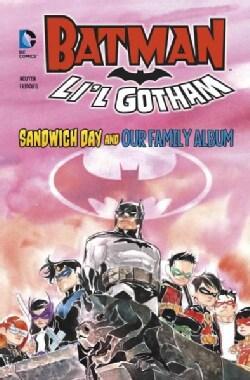 Batman Li'l Gotham: Sandwich Day and Our Family Album (Hardcover)