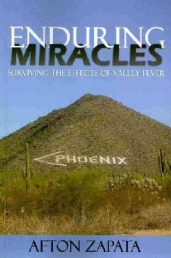 Enduring Miracles: Surviving the Effects of Valley Fever (Paperback)