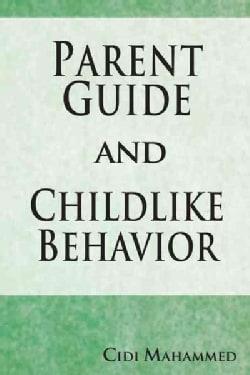 Parent Guide and Childlike Behavior (Paperback)