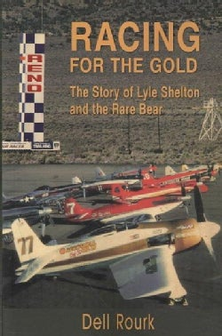 Racing for the Gold: The Story of Lyle Shelton and the Rare Bear (Paperback)