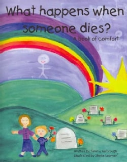 What Happens When Someone Dies?: A Book of Comfort (Paperback)