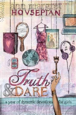 Truth & Dare: One Year of Dynamic Devotions for Girls (Paperback)