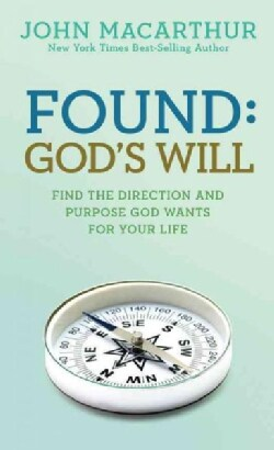 Found God's Will: Find the Directiion and Purpose God Wants for Your Life (Paperback)