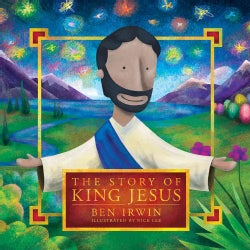 The Story of King Jesus (Hardcover)