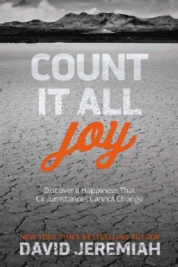Count It All Joy: Discover a Happiness That Circumstances Cannot Change (Paperback)