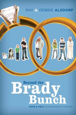 Beyond the Brady Bunch: Hope & Help for Blended Families (Paperback)