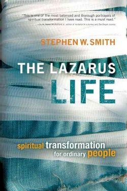 The Lazarus Life: Spiritual Transformation for Ordinary People (Paperback)