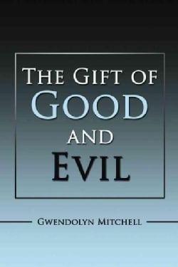 The Gift of Good and Evil (Paperback)