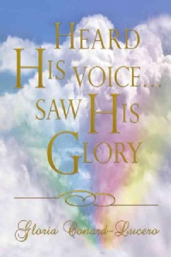 Heard His Voice… Saw His Glory (Paperback)