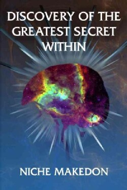 Discovery of the Greatest Secret Within (Paperback)
