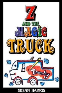 Z and the Magic Truck (Paperback)