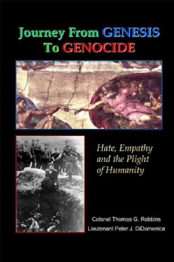 Journey from Genesis to Genocide: Hate, Empathy, and the Plight of Humanity (Paperback)