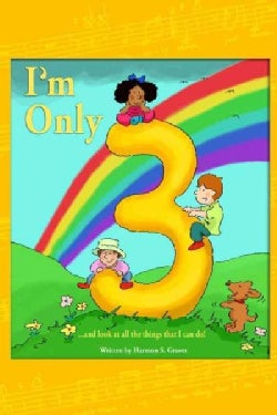 I'm Only Three. and Look at All the Things That I Can Do! (Paperback)