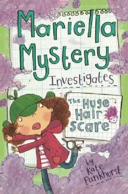Mariella Mystery Investigates the Huge Hair Scare (Paperback)