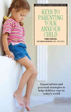 Keys to Parenting Your Anxious Child (Paperback)