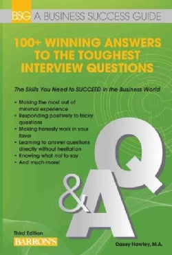 100+ Winning Answers to the Toughest Interview Questions (Paperback)