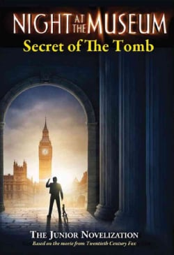 Night at the Museum Secret of the Tomb: A Junior Novelization (Paperback)