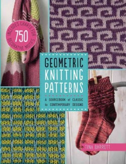 Geometric Knitting Patterns: A Sourcebook of Classic to Contemporary Designs (Paperback)