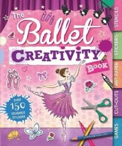 The Ballet Creativity Book (Paperback)