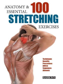 Anatomy and 100 Essential Stretching Exercises (Paperback)