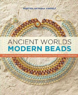 Ancient Worlds: Modern Beads (Paperback)