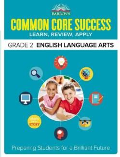 Barron's Common Core Success Grade 2 English Language Arts: Learn, Review, Apply (Paperback)