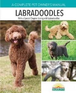 Labradoodles: A Complete Pet Owner's Manual (Paperback)